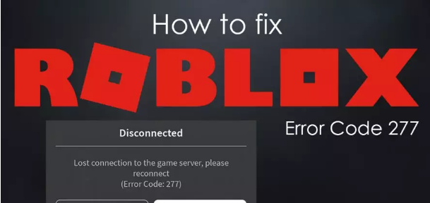 Roblox Error Code 277 – List of Solutions You Must Try